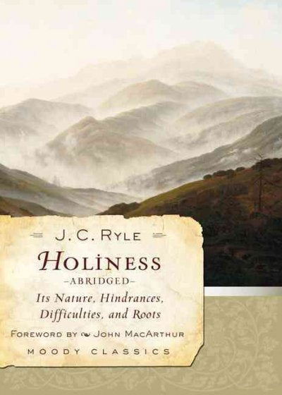 Holiness: Its Nature, Hindrances, Difficulties, and Roots (Moody Classics)