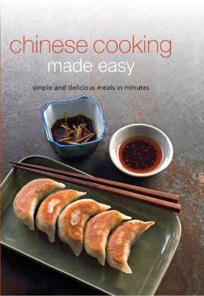 Chinese Cooking Made Easy: Simple and Delicious Meals in Minutes: Chinese Cooking Made Easy