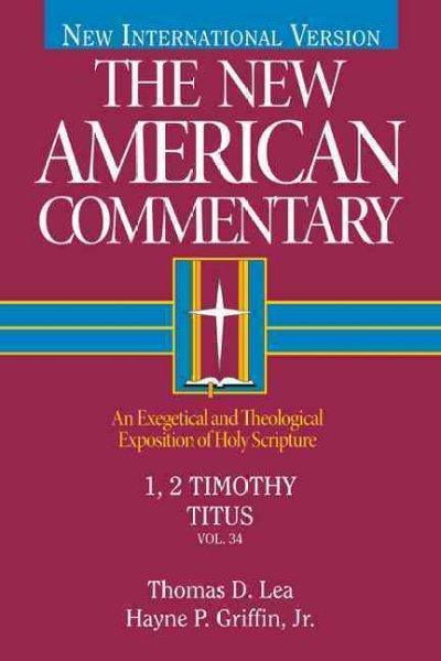 1, 2 Timothy, Titus (New American Commentary)
