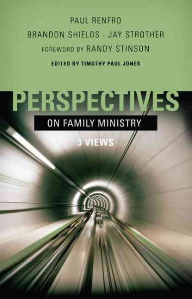 Perspectives on Family Ministry: 3 Views (Perspectives): Perspectives on Family Ministry