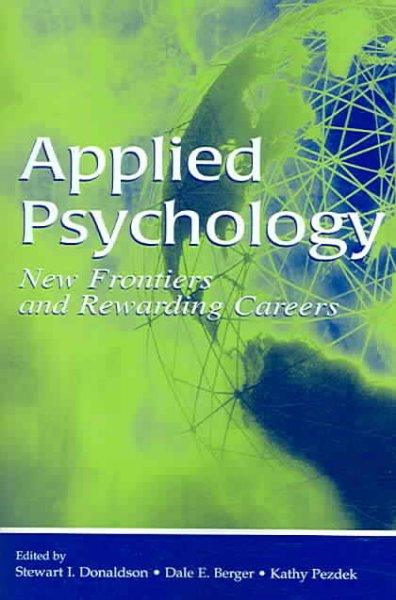 Applied Psychology: New Frontiers And Rewarding Careers: Applied Psychology