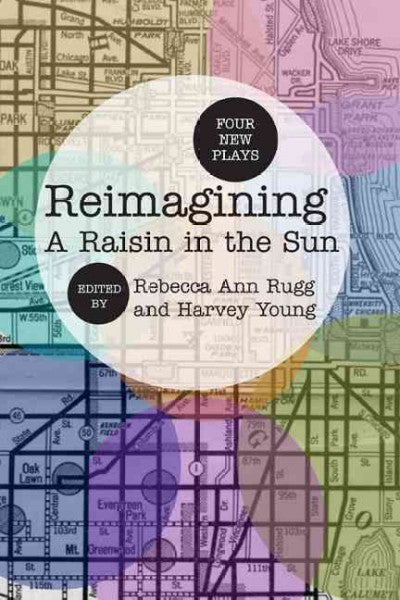 Reimagining a Raisin in the Sun: Four New Plays