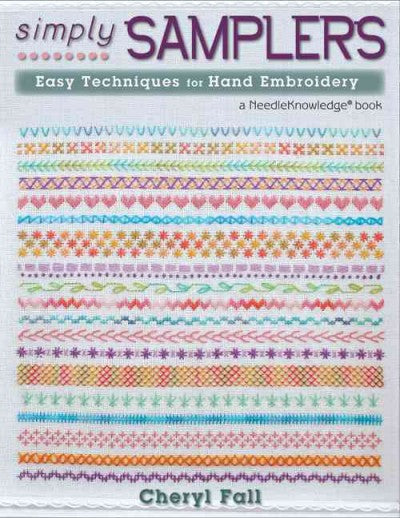 Simply Samplers: Easy Techniques for Hand Embroidery (NeedleKnowledge)