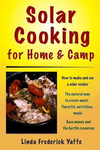 Solar Cooking for Home and Camp