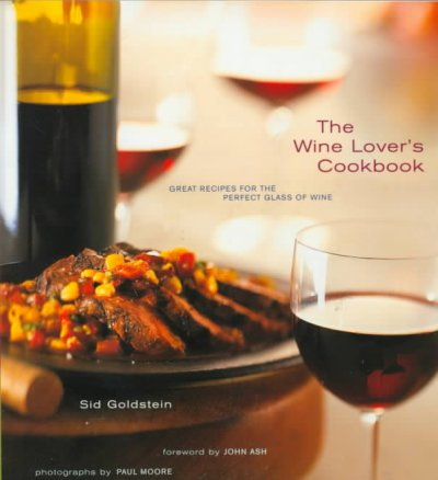 The Wine Lover's Cookbook: Great Recipes for the Perfect Glass of Wine (The Wine Lover)