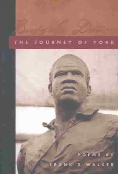 Buffalo Dance: The Journey of York (Kentucky Voices, 3)
