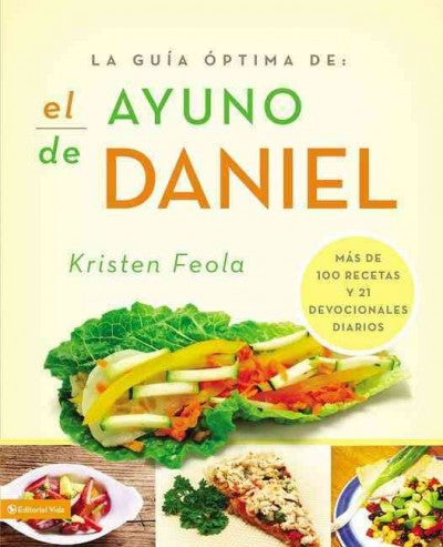 La guia ptima para el ayuno de Daniel/Ultimate Guide to the Daniel Fast (SPANISH): Mas D