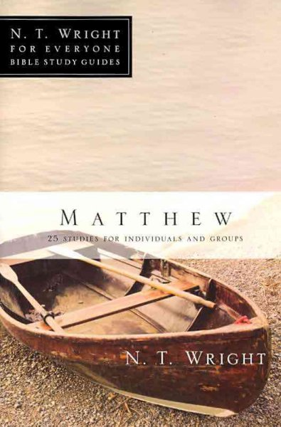 Matthew: 25 Studies for Individuals and Groups (N. T. Wright for Everyone Bible Studies)
