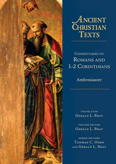 Commentaries on Romans and 1-2 Corinthians (Ancient Christian Texts)