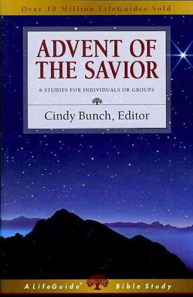 Advent of the Savior: 6 Studies for Individuals or Groups (A Lifeguide Bible Study)