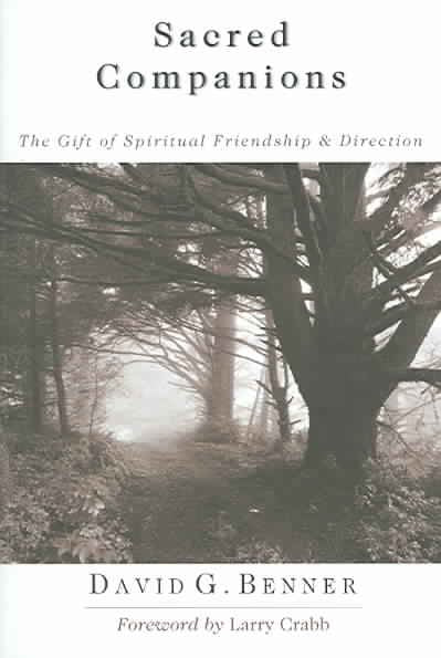 Sacred Companions: The Gift of Spiritual Friendship & Direction