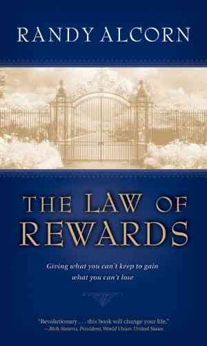 The Law of Rewards: Giving What You Can't Keep to Gain What You Can't Lose