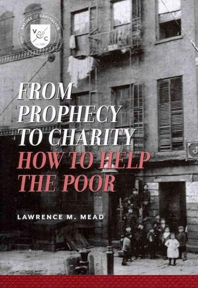 From Prophecy to Charity: How to Help the Poor (Values & Capitalism)