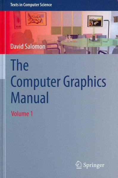 The Computer Graphics Manual (Texts in Computer Science)