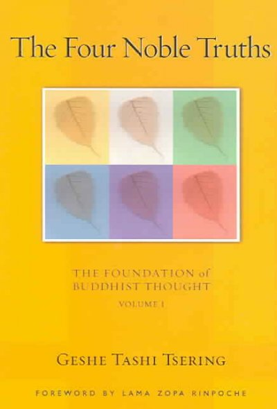 The Four Noble Truths: The Foundation Of Buddhist Thought (Foundation of Buddhist Thought)