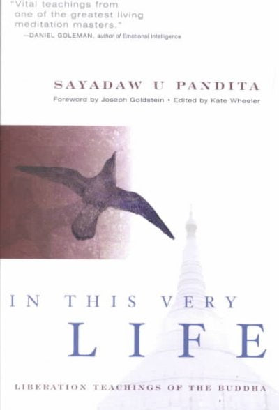 In This Very Life: The Liberation Teachings of the Buddha