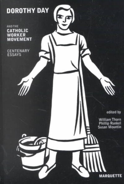 Dorothy Day and the Catholic Worker Movement