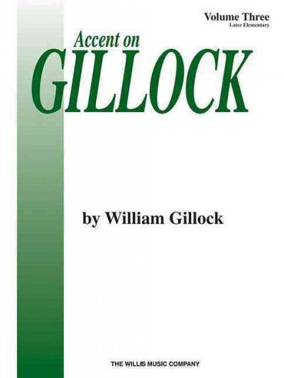Accent on Gillock: Later Elementary (Accent on Gillock)