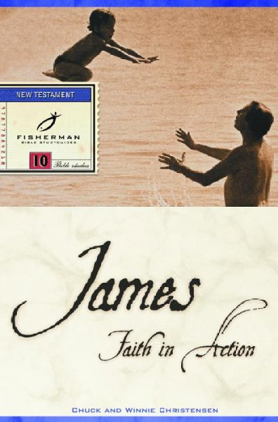 James: Faith in Action (Bible Study Guides)