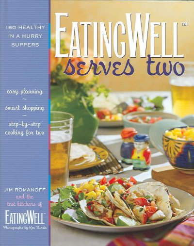 Eatingwell Serves Two: 150 Healthy in a Hurry Suppers