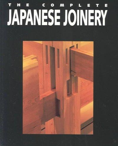Complete Japanese Joinery: A Handbook of Japanese Tool Use and Woodworking for Joiners and Carpenters | Affordablebookdeals