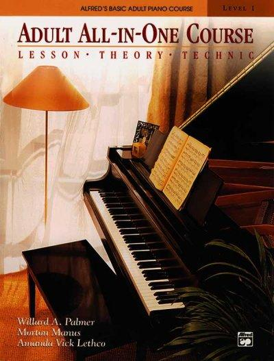 Adult All-In-One Course, Level 1: Lesson-Theory-Technic