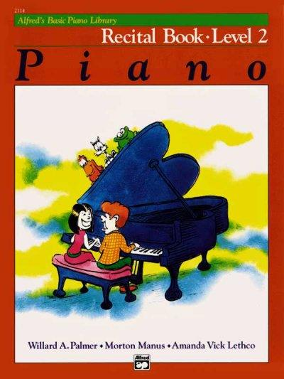 Alfred's Basic Piano Library, Piano Recital Book Level 2 (Alfred's Basic Piano Library)