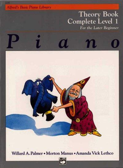 Alfred's Basic Piano Library Piano Course, Theory Book Complete Level 1: For the Later Beginner (Alfred's Basic Piano Library)