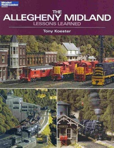 The Allegheny Midland: Lessons Learned (Model Railroader Books)