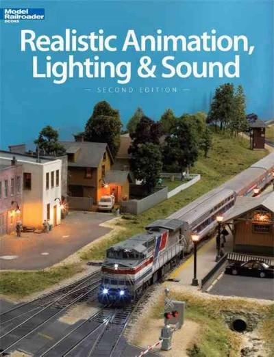 Realistic Animation, Lighting & Sound (Model Railroader Books)