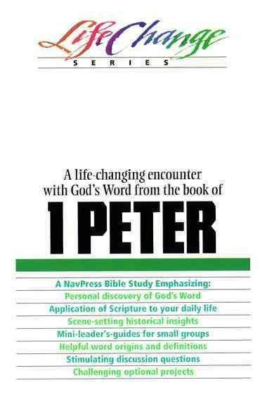 1 Peter: A Navpress Bible Study (Lifechange Series)
