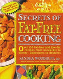 Secrets of Fat-Free Cooking: Over 150 Fat-Free and Low-Fat Recipes from Breakfast to Dinner-Appetizers to Deserts