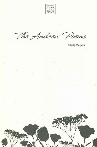 The Andrew Poems (Walt Mcdonald First-book Series in Poetry): The Andrew Poems