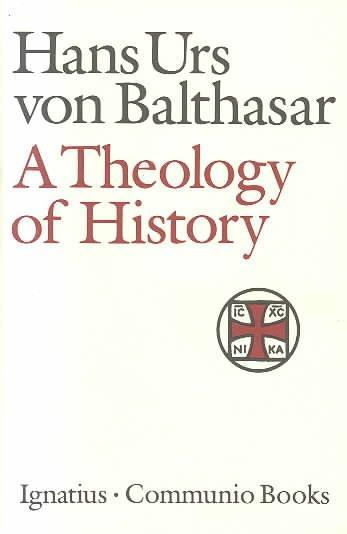 A Theology of History (Communio Books)