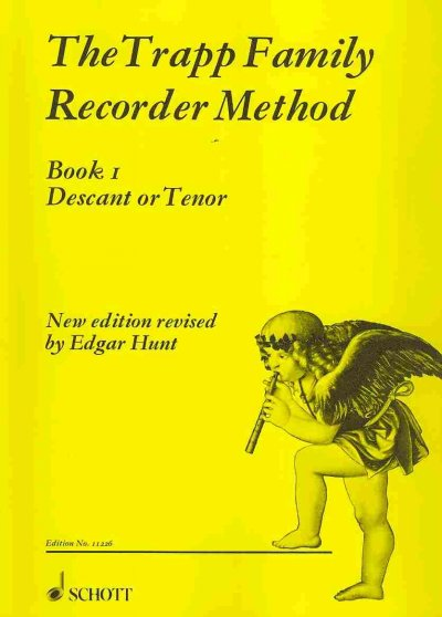 The Trapp Family Recorder Method: Book 1 Descant or Tenor, A New, Complete Method of Instruction for the Recorder, Including Exercises, Revisions, Trill Charts, Ornaments and Embellish
