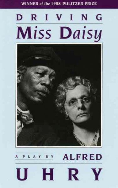 Driving Miss Daisy: A Play