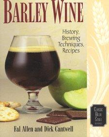 Barley Wine: History, Brewing Techniques, Recipes (Classic Beer Style Series, 11)