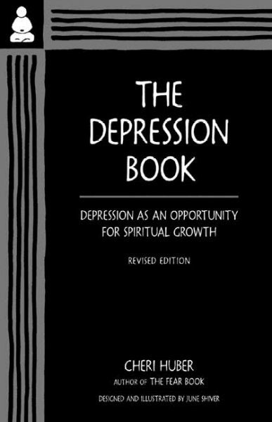The Depression Book: Depression As an Opportunity for Spiritual Growth