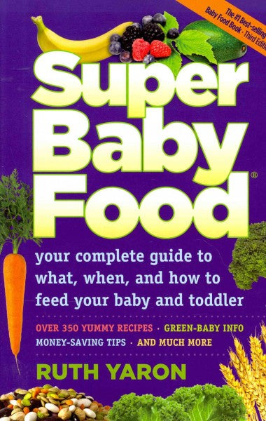 Super Baby Food: Your complete guide to what, when and how to feed your baby and toddler