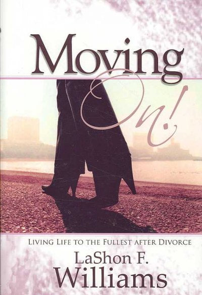 Moving On!: Living Life to the Fullest After Divorce