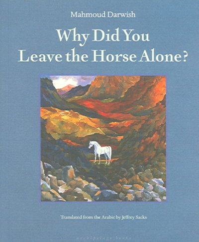 Why Did You Leave the Horse Alone? (ARABIC): Why Did You Leave the Horse Alone?