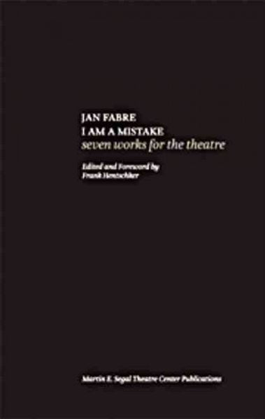 I Am a Mistake: Seven Works for the Theatre: I Am a Mistake