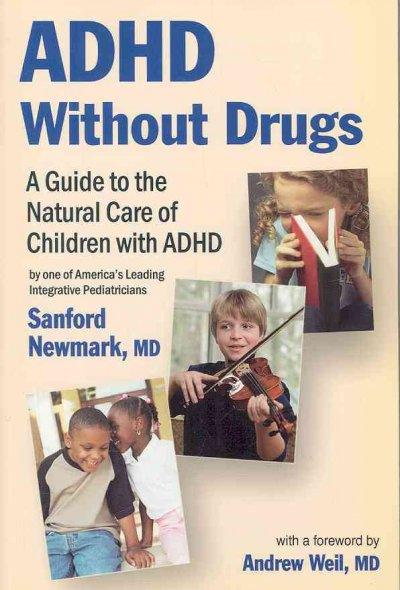 ADHD Without Drugs: A Guide to the Natural Care of Children With ADHD
