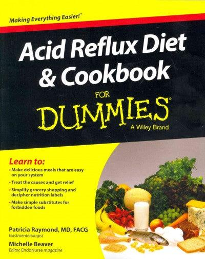 Acid Reflux Diet and Cookbook for Dummies (For Dummies): Acid Reflux Diet and Cookbook for Dummies (For Dummies (Health & Fitness))