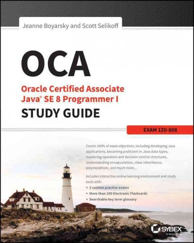 OCA: Oracle Certified Associate Java SE 8 Programmer I: Exam 1Z0-808: Oca: Oracle Certified Associate Java Se 8 Programmer: Exam 1z1-808