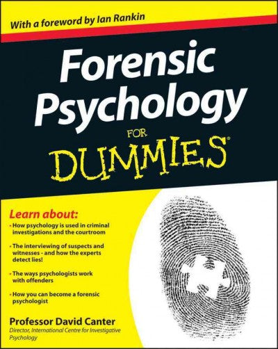 Forensic Psychology for Dummies (For Dummies): Forensic Psychology for Dummies