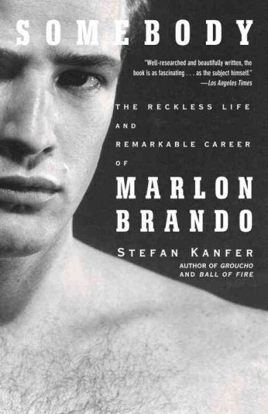 Somebody: The Reckless Life and Remarkable Career of Marlon Brando (Vintage)