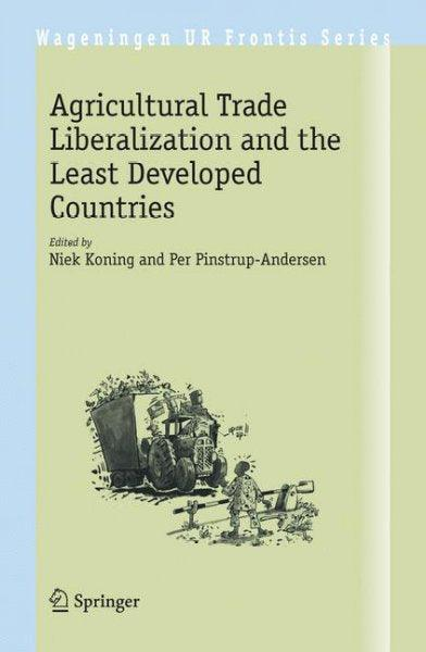 Agricultural Trade Liberalization and the Least Developed Countries (Wageningen Ur Frontis Series): Agricultural Trade Liberalization and the Least Developed Countries