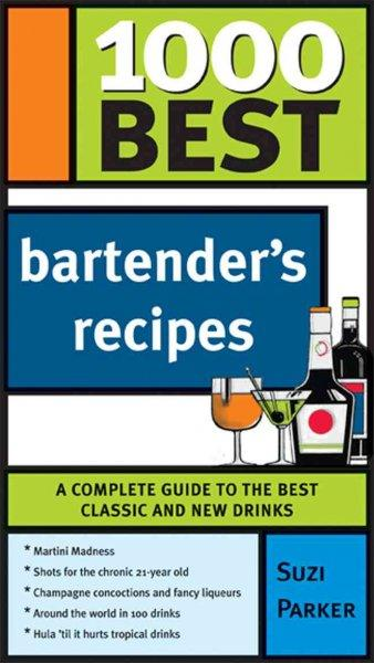 1000 Best Bartender's Recipes (1000 Best)