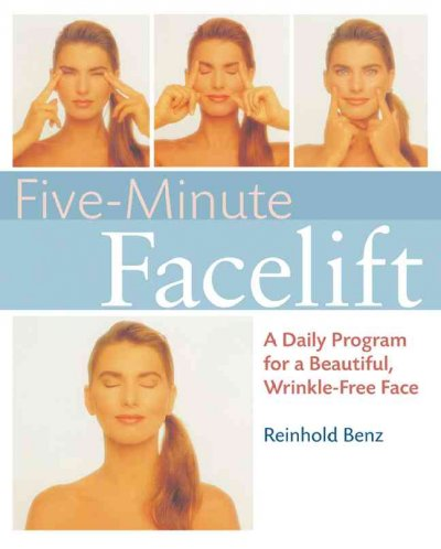 Five-minute Face-lift: A Daily Program for a Beautiful, Wrinkle-free Face